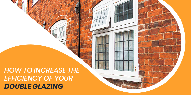 How To Increase The Efficiency Of Your Double Glazing