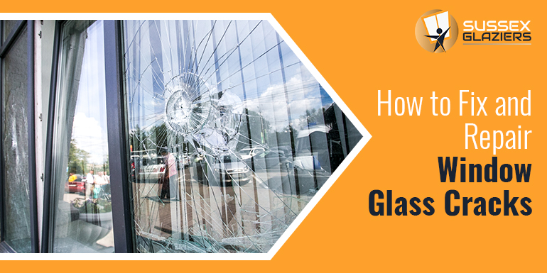 How You can Fix and Repair Window Glass Cracks in Sussex