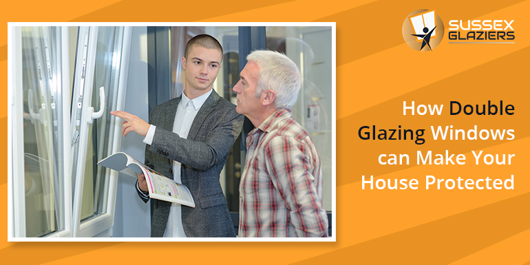 How Double Glazing Windows can Make your Home more Secure